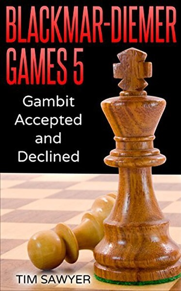 Blackmar-Diemer Games 5: Gambit Accepted and Declined