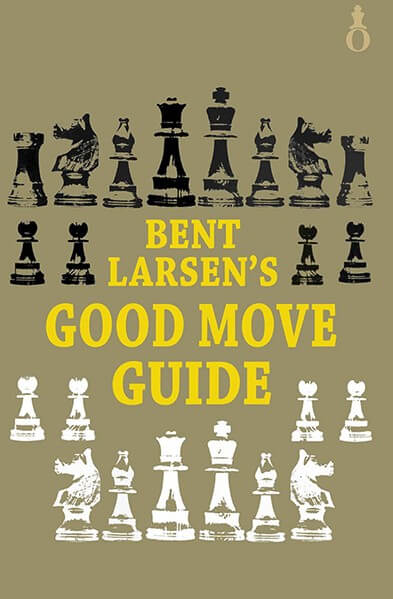 Bent Larsen's Good Move Guide