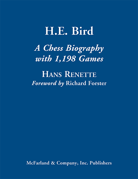 H.E. Bird: A Chess Biography with 1198 Games