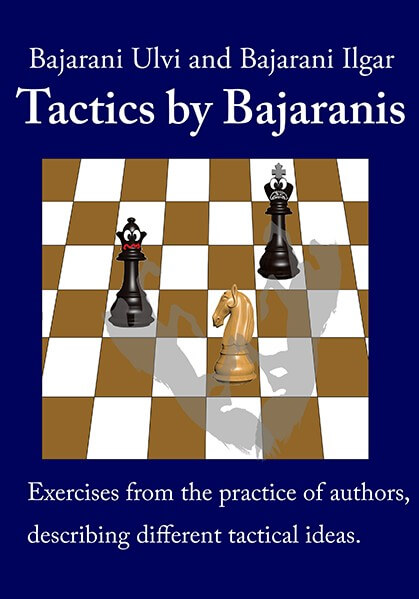 Tactics by Bajaranis: Exercises from the practice of authors, describing various tactical ideas
