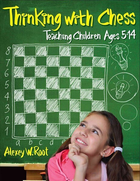 Thinking With Chess: Teaching Children Ages 5-14
