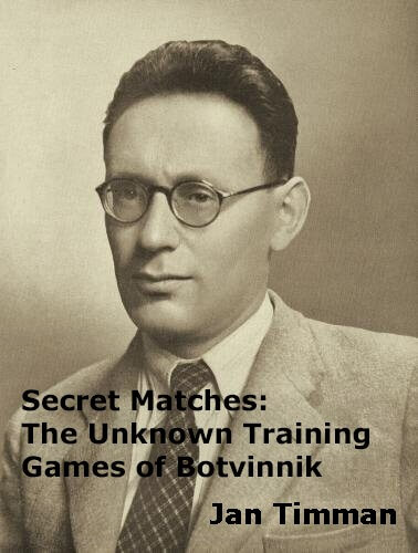 Secret Matches: The Unknown Training Games of Botvinnik