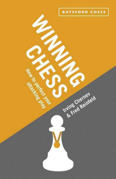 Winning Chess: How to Perfect Your Attacking Play 2013