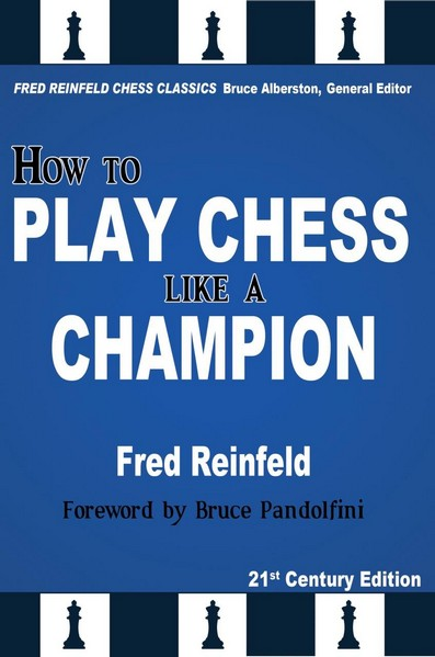 How to Play Chess like a Champion, 21st Century Edition