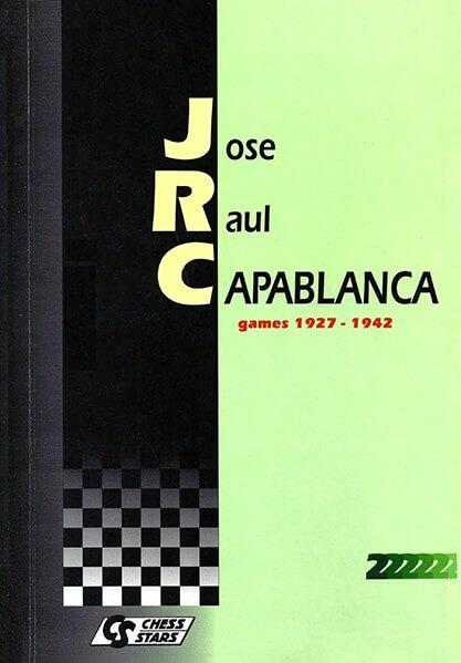 Jose Raul Capablanca: Games 1927-1942