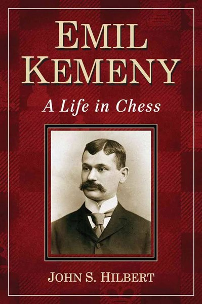 Emil Kemeny: A Life in Chess