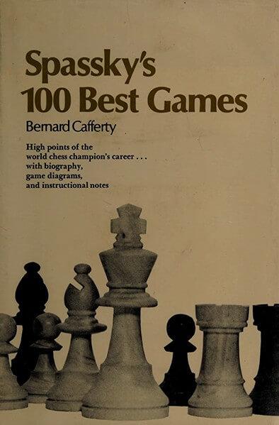 Spassky's 100 Best Games