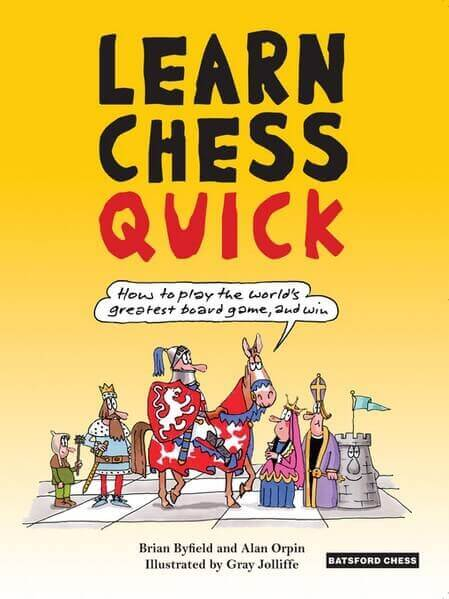 Learn Chess Quick: How to Play the World's Greatest Board Game, And Win