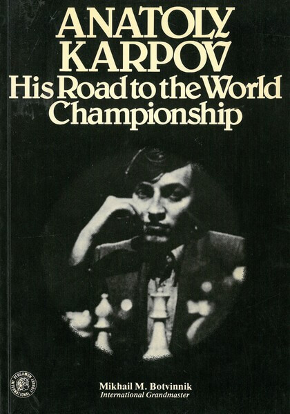 Anatoly Karpov: His Road to the World Championship