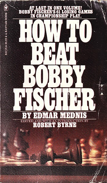 How to Beat Bobby Fischer
