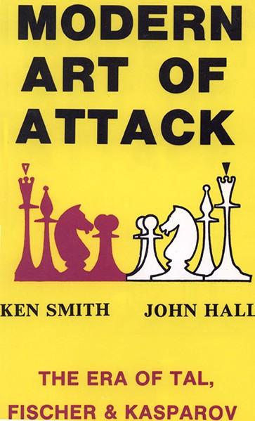 Modern Art of Attack: The Era of Tal, Fischer & Kasparov