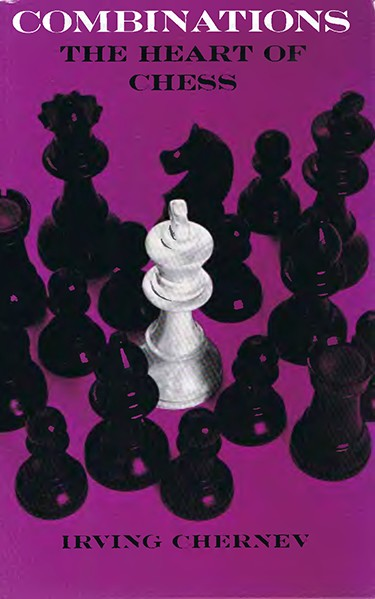 Combinations: The Heart of Chess