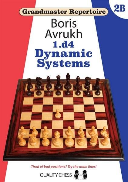 Grandmaster Repertoire 2B - 1.d4: Dynamic Systems