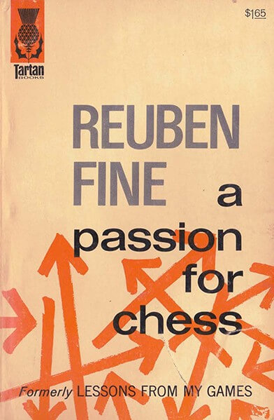 A Passion for Chess: Lessons from My Games