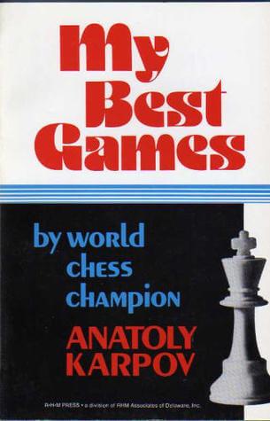 Anatoly Karpov My Best Games