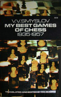 Vasili Smyslov. My Best Games of Chess: 1935-1957
