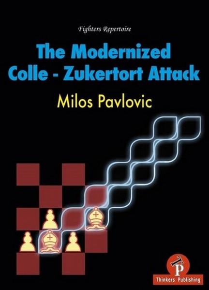 The Modernized Colle: Zukertort Attack