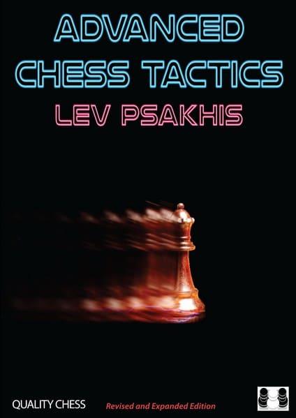 Advanced Chess Tactics, 2019, Lev Psakhis