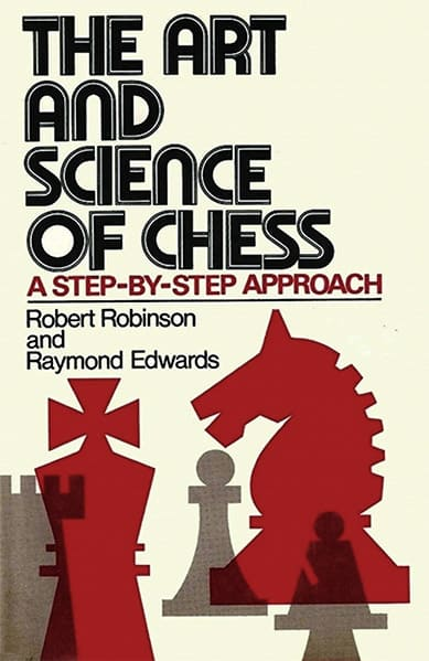The Art and Science of Chess: A Step-by-step Approach