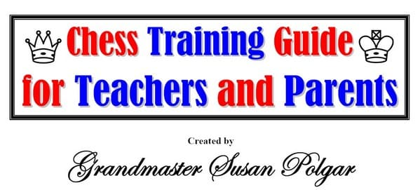 Chess Training Guide for Teachers and Parents