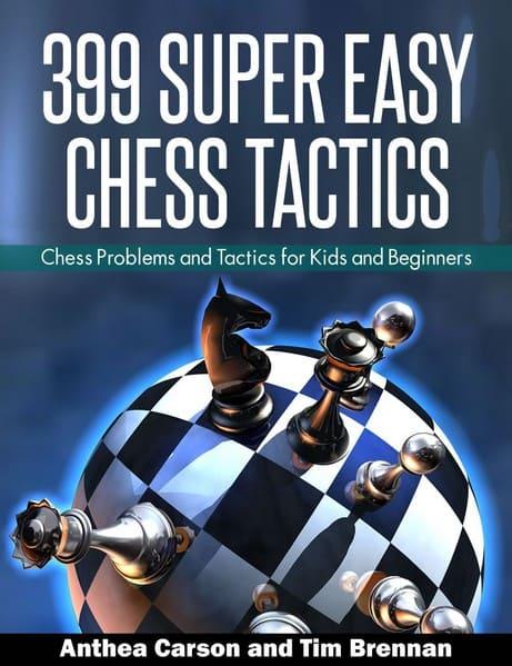 399 Super Easy Chess Tactics