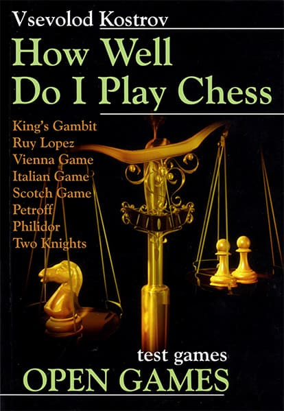 How Well Do I Play Chess: Test Games Open Games