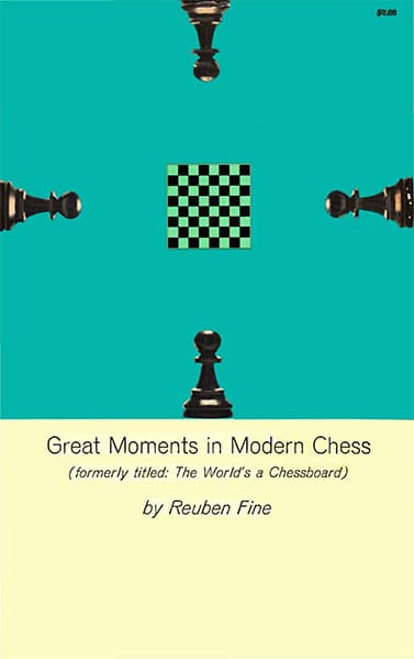 Great Moments in Modern Chess