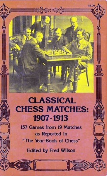 Classical Chess Matches, 1907-1913