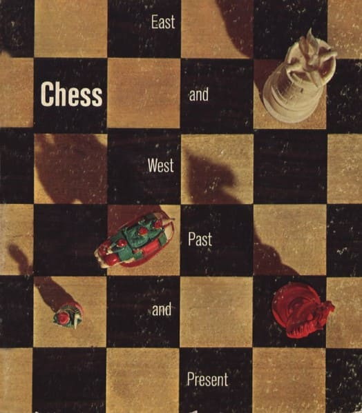 Chess: East and West, Past and Present