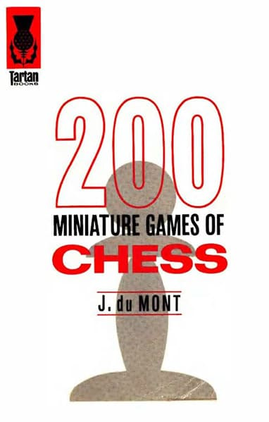 200 Miniature Games of Chess: Combinations in the Openings