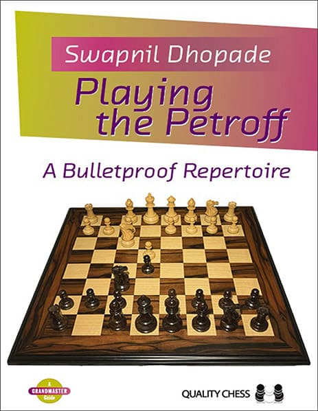 Playing the Petroff: A Bulletproof Repertoire