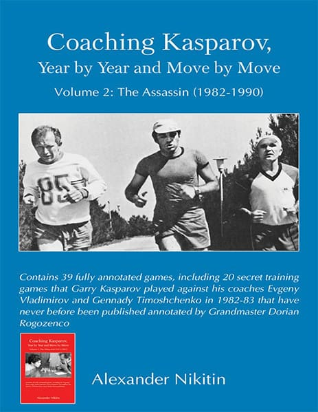 Coaching Kasparov: Year by Year and Move by Move. Volume 2: The Assassin (1982-1990)