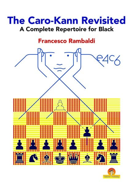 The Caro-Kann Revisited: A Complete Repertoire for Black: A Complete Repertoire for Black