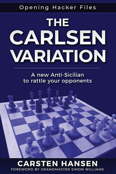 The Carlsen Variation - A New Anti-Sicilian: Rattle Your Opponents from the Get-go!