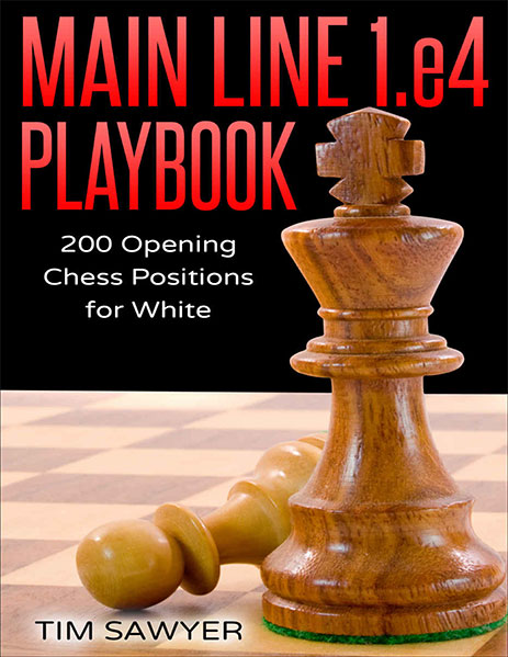 Main Line 1 e4 Playbook: 200 Opening Chess Positions for White