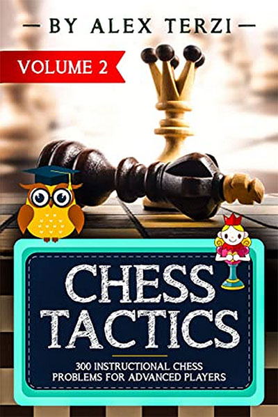 Chess Tactics: 300 Instructional Chess Problems for Advanced Players. Volume 2