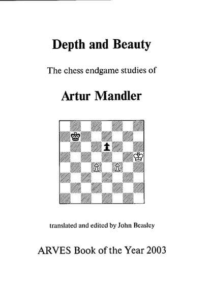 Depth and Beauty: The Chess Endgames Studies of Artur Mandler