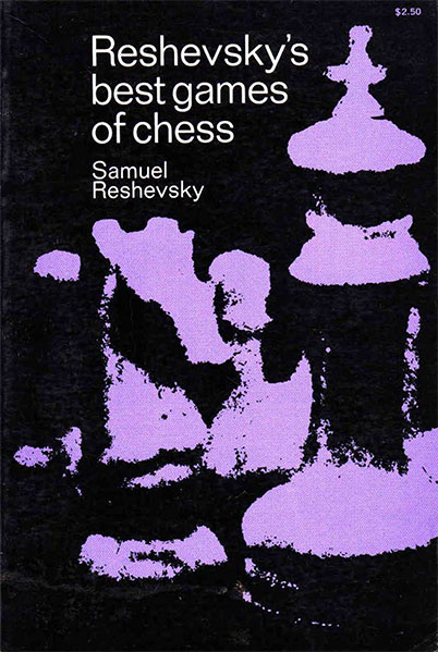 Reshevsky's Best Games of Chess